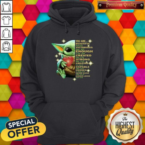 Baby Yoda You Are Beautiful Victorious Enough Created Strong Amazing Capable Chosen Never Alone Always Loved Halloween Hoodie
