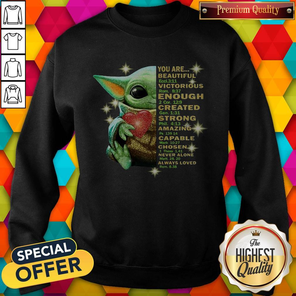 Baby Yoda You Are Beautiful Victorious Enough Created Strong Amazing Capable Chosen Never Alone Always Loved Halloween Sweatshirt
