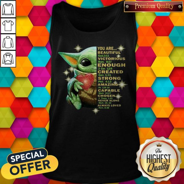 Baby Yoda You Are Beautiful Victorious Enough Created Strong Amazing Capable Chosen Never Alone Always Loved Halloween Tank Top