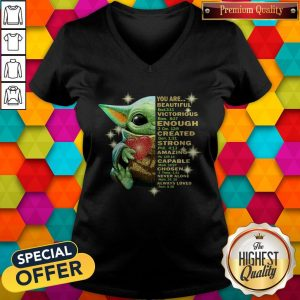 Baby Yoda You Are Beautiful Victorious Enough Created Strong Amazing Capable Chosen Never Alone Always Loved Halloween V-neck
