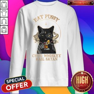 Awesome Cat Eat Pussy Chug Whiskey Hail Satan Sweatshirt