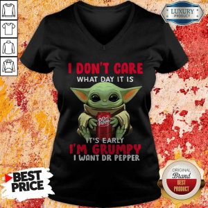 Baby Yoda I Don't Care What Day It Is It's Early I'm Grumpy I Want Dr Pepper Halloween V-neck