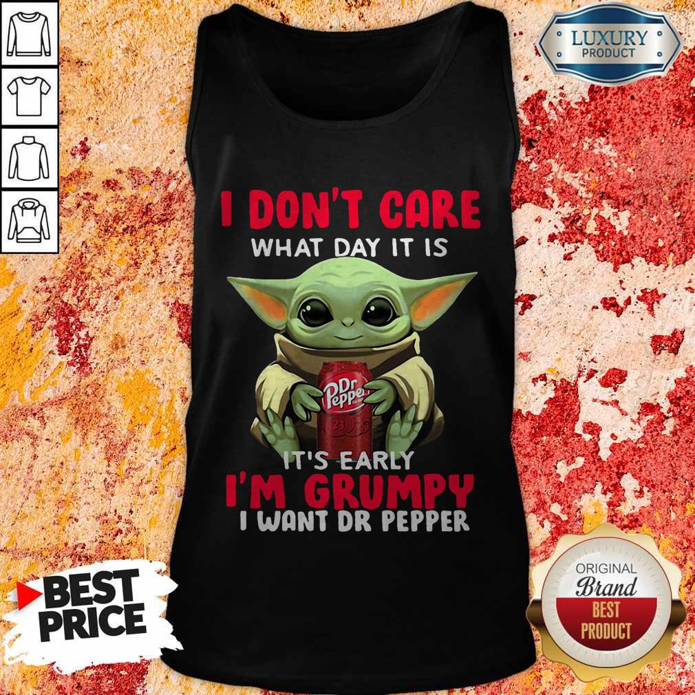 Baby Yoda I Don't Care What Day It Is It's Early I'm Grumpy I Want Dr Pepper Halloween Tank Top