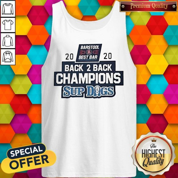 Barstool Sports Best Bar Back 2 Back Champion Sup Dogs Tank Top