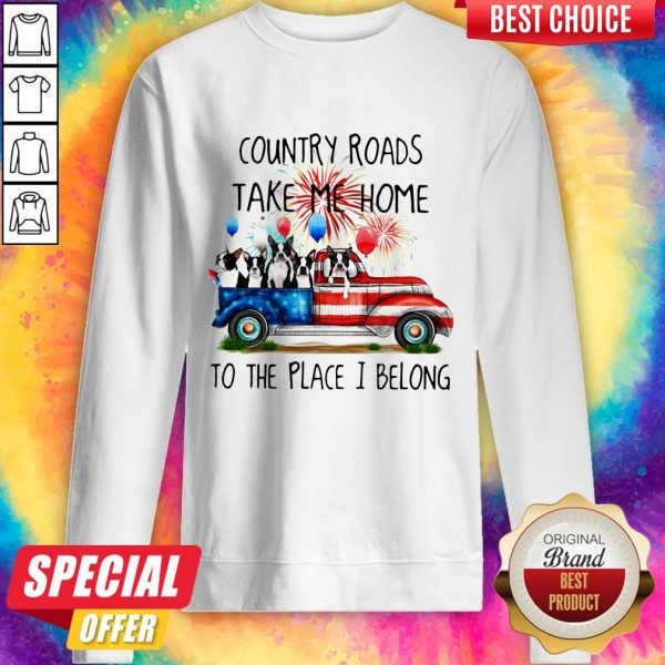 Boston Terrier American Flag 4th Of July 2020 Country Roads Take Me Home To The Place I Blong Sweatshirt