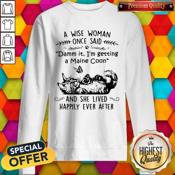 Cat A Wise Mom One Said And She Lived Happily Ever After Sweatshirt