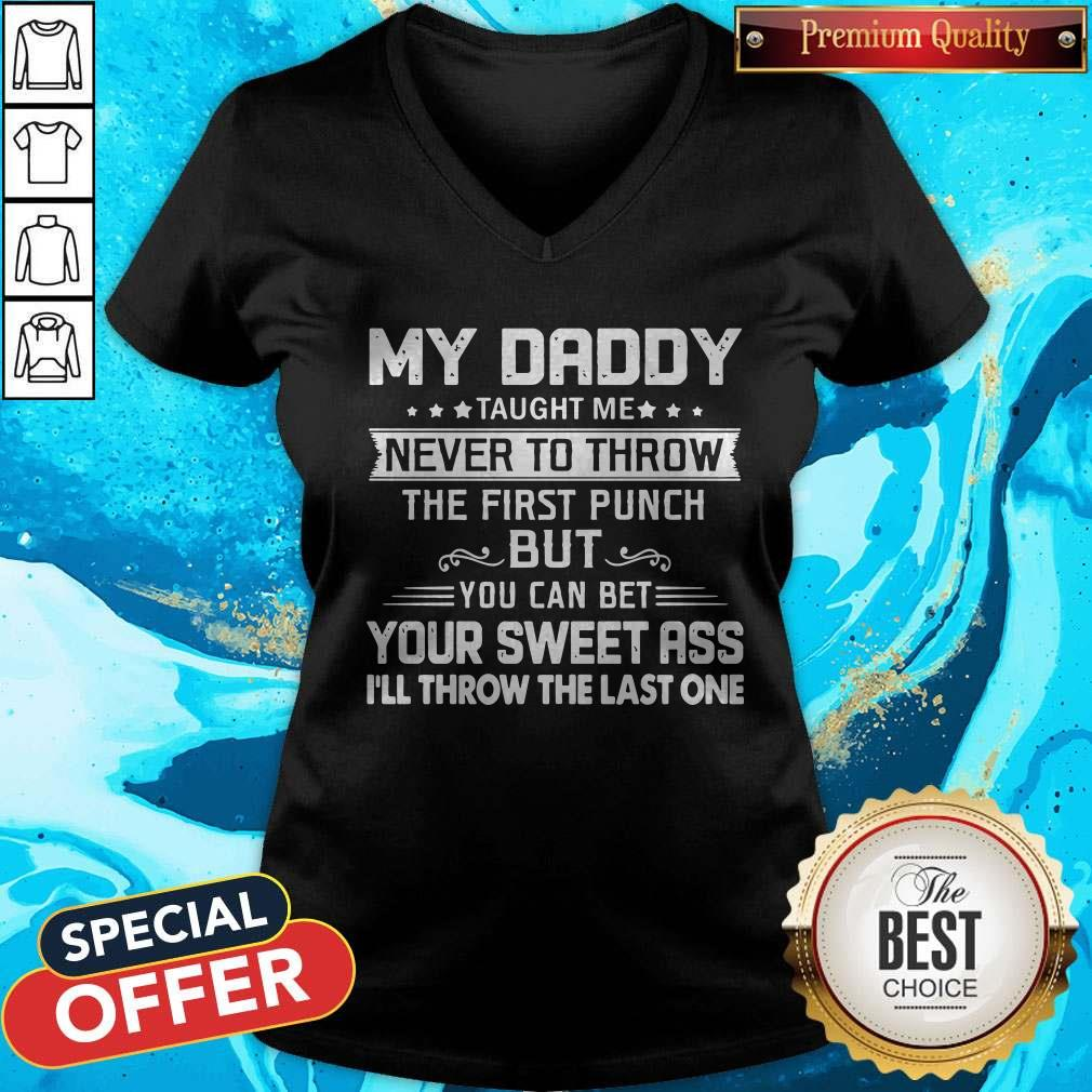 Daddy Taught Me Never To Throw The First Punch V-neck