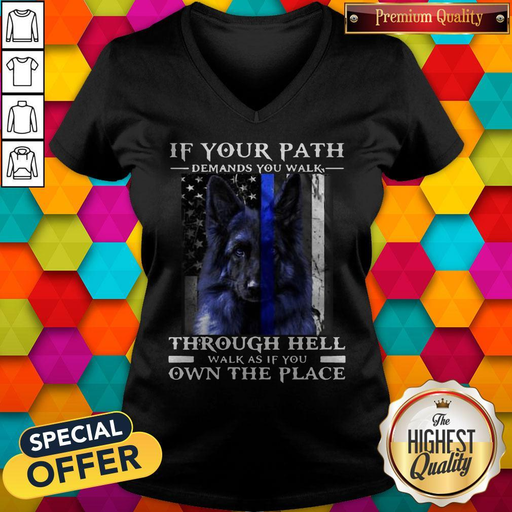 Dog If Your Path Demands You Walk Through Hell Walk As If You Own The Place V-neck