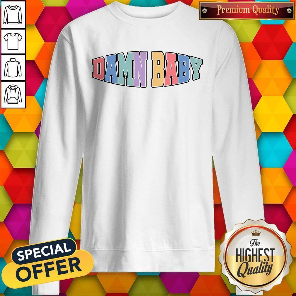 Funny Damn Baby Sweatshirt