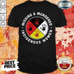 Funny Missing And Murdered Indigenous Women Shirt