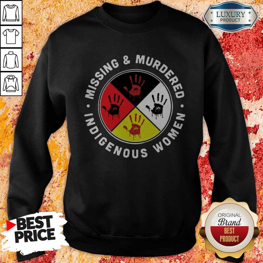 Funny Missing And Murdered Indigenous Women Sweatshirt