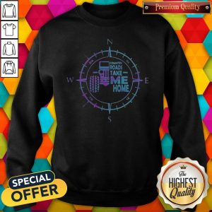 Nice Country Roads Take Me Home Car Compass Sweatshirt
