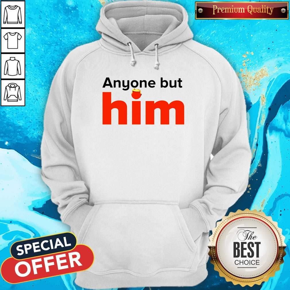Original Anyone But Him Hoodie