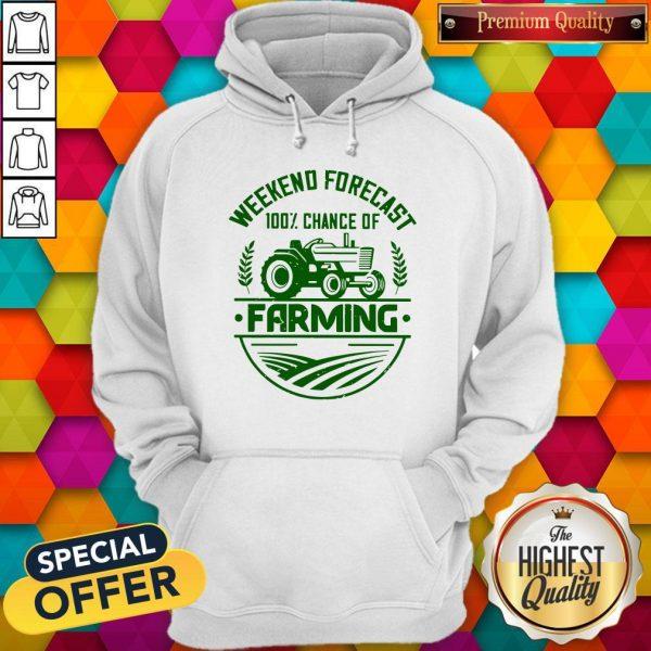 Premium Famer Weekend Forecast 100% Chance Of Farming Hoodie