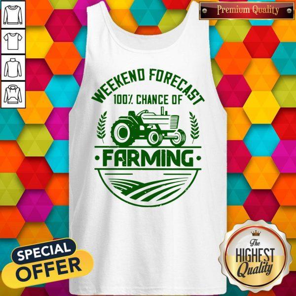 Premium Famer Weekend Forecast 100% Chance Of Farming Tank Top