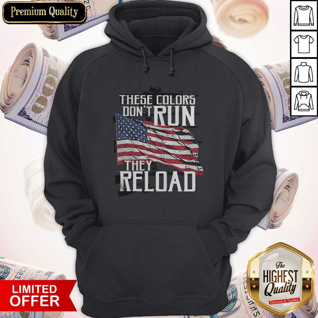 Premium These Colors Don't Run They Reload Hoodie