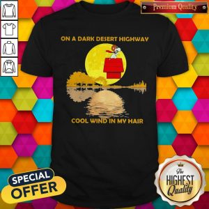 Snoopy On A Dark Desert Highway Cool Wind In My Hair Halloween Shirt