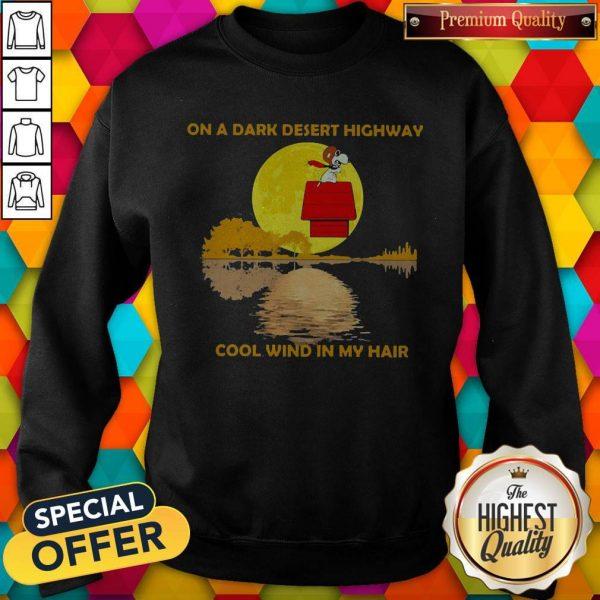 Snoopy On A Dark Desert Highway Cool Wind In My Hair Halloween Sweatshirt