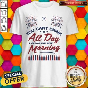 Special Can't Drink All Day Morning USA Shirt