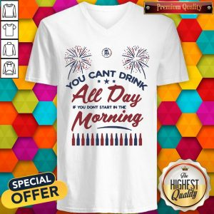 Special Can't Drink All Day Morning USA V-neck
