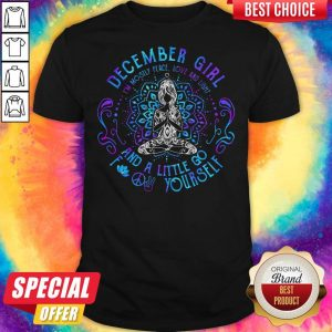 Sweet December Girl And A Little Go Yourself Yoga Shirt