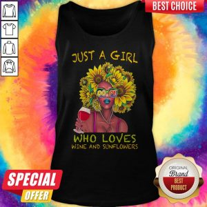 Top Just A Girl Dope Who Loves Wine And Sunflowers Tank Top