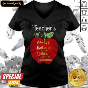 Apple Teacher ABCs Always Believe In A Childs Ability To Succeed V-neck