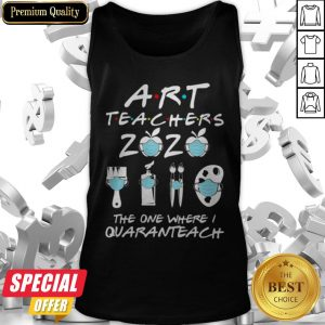 Art Teachers 2020 The One Where I Quaranteach Coronavirus Tank Top