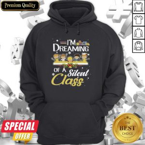 Awesome Teacher Kid I'm Dreaming Of A Silent Class Hoodie