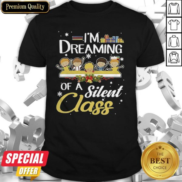 Awesome Teacher Kid I'm Dreaming Of A Silent Class Shirt