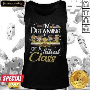 Awesome Teacher Kid I'm Dreaming Of A Silent Class Tank Top