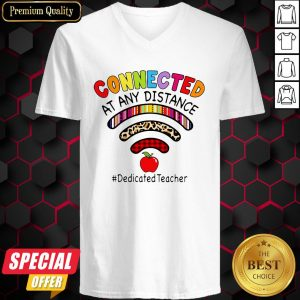 Connected At Any Distance Dedicated Teacher V-neck