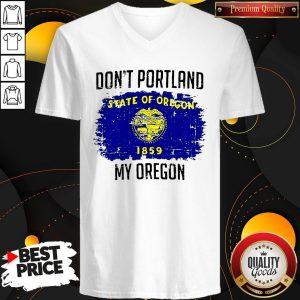 Don't Portland State Of Oregon My Oregon V-neck