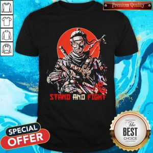 Ghost Of Tsushima Stand And Fight Shirt
