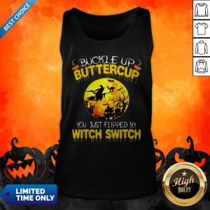 Halloween Buckle Up Buttercup You Just Flipped My Witch Switch Tank Top