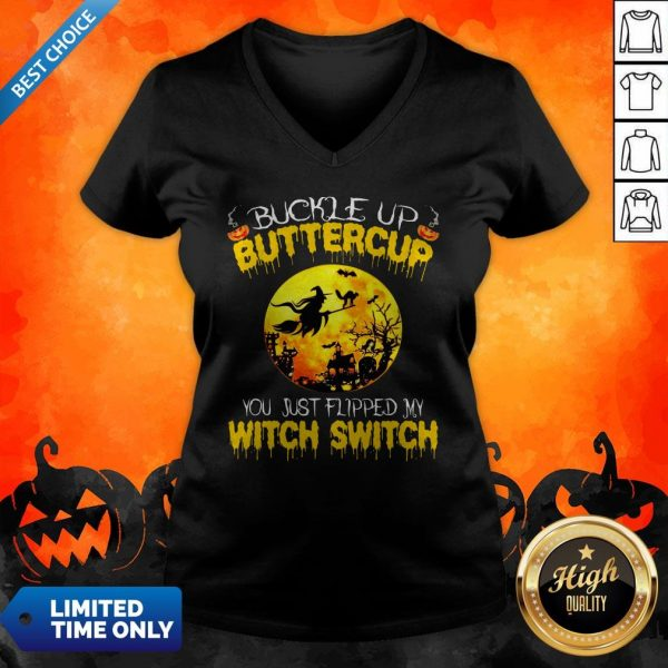 Halloween Buckle Up Buttercup You Just Flipped My Witch Switch V-neck