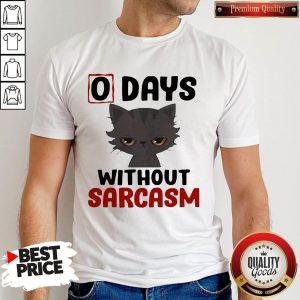Nice 0 Days Without Sarcasm Cat Shirt