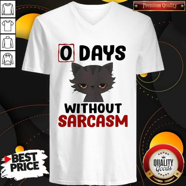 Nice 0 Days Without Sarcasm Cat V-neck