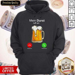 Nice Beer Mein Durst Ruft An Hoodie