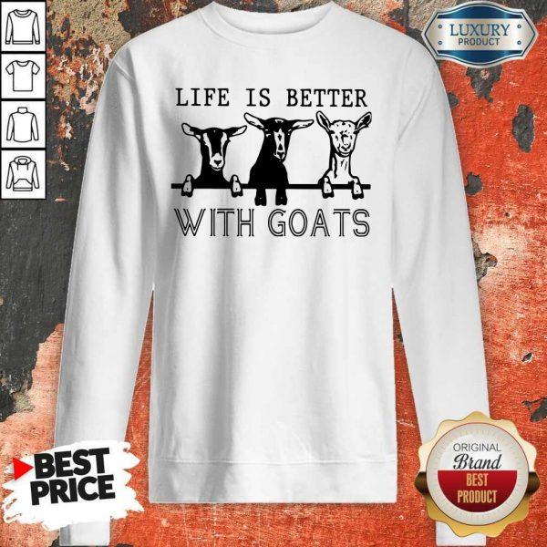 Nice Life Is Better With Goats Sweatshirt