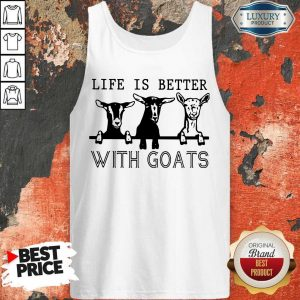 Nice Life Is Better With Goats Tank Top
