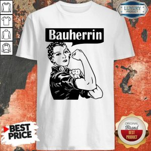 Nice Strong Woman Bauherrin Shirt