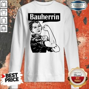 Nice Strong Woman Bauherrin Sweatshirt