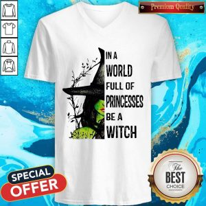 Official In A World Full Of Princesses Be A Witch V-neck
