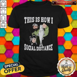 Official This Is How I Social Distance Shirt