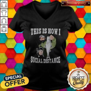 Official This Is How I Social Distance V-neck