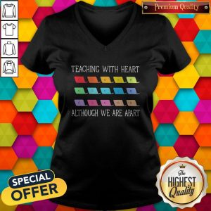 Teaching With Heart Although We Are Apart V-neck