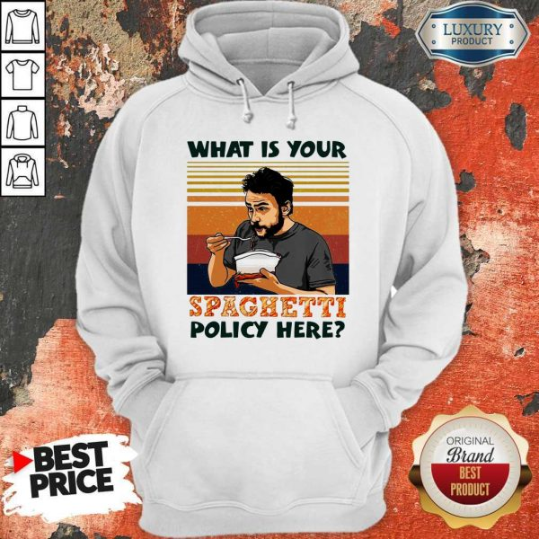 What Is Your Spaghetti Policy Here Vintage Hoodie