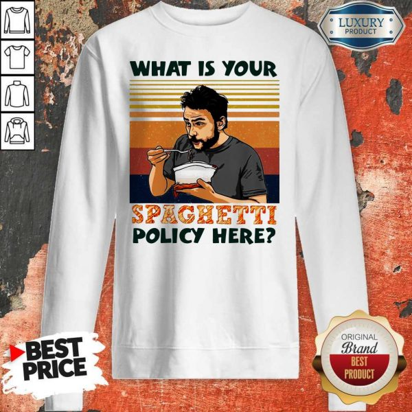 What Is Your Spaghetti Policy Here Vintage Sweatshirt