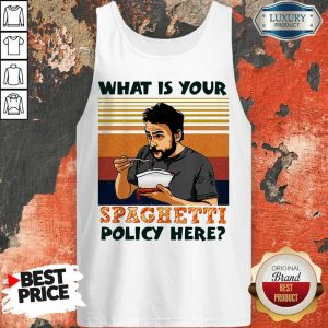 What Is Your Spaghetti Policy Here Vintage Tank Top